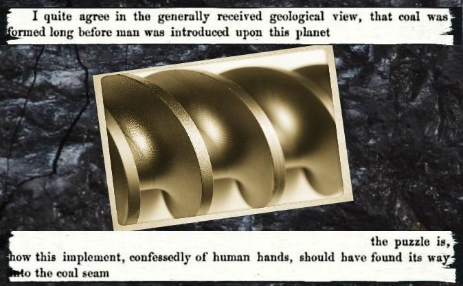 Rămăşiţele unei structuri care seamănă cu un burghiu, s-au găsit într-o bucată de cărbune. Structura datează este mult mai veche decât civilizaţia umană aşa cum este cunoscută ea acum