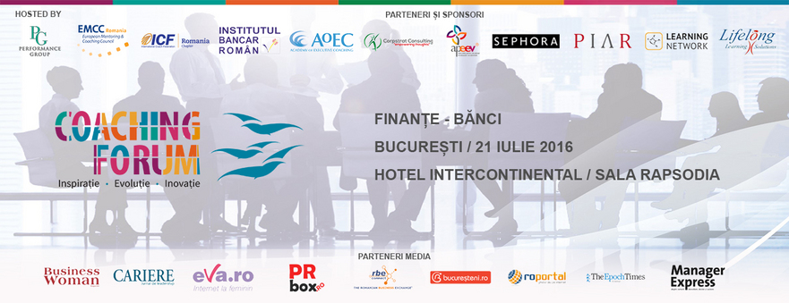 Eveniment Coaching Forum pe 21 iulie 2016 la Hotel Intercontinental